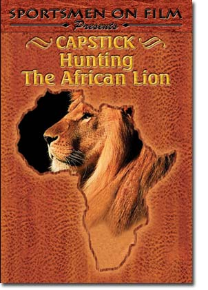Capstick Hunting the African Lion